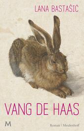 Vang de haas : roman