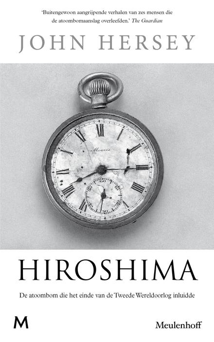 Hiroshima : de atoombom die het einde van de Tweede Wereldoorlog inluidde