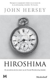 Hiroshima : het verhaal van zes mensen die de ontploffing van de eerste atoombom overleefden