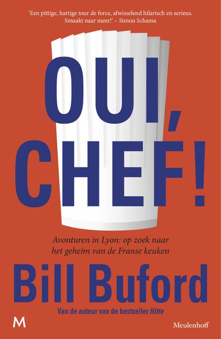 Oui, chef! : avonturen in Lyon: op zoek naar het geheim van de Franse keuken