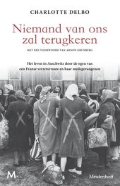 Niemand van ons zal terugkeren : het leven in Auschwitz door de ogen van een Franse verzetsvrouw en haar medegevang...