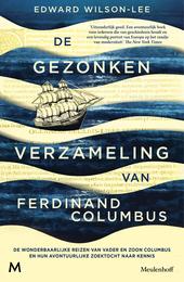 De gezonken verzameling van Ferdinand Columbus : de wonderbaarlijke reizen van vader en zoon Columbus en hun avontu...