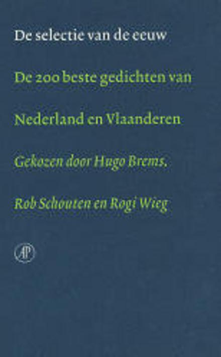 De selectie van de eeuw : de 200 beste gedichten van Nederland en Vlaanderen