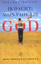 Ik dacht : mijn vader is God : ware verhalen uit Amerika