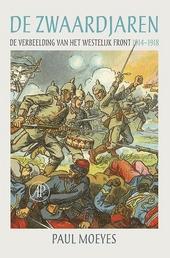 De zwaardjaren : de verbeelding van het westelijk front 1914-1918