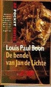 De bende van Jan de Lichte : een bandietenroman uit de jaren 1700