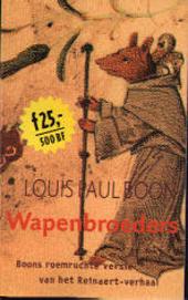 Wapenbroeders : een getrouwe bewerking der aloude boeken over Reinaert en Isengrimus