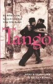 Tango : de bewogen geschiedenis van een dans