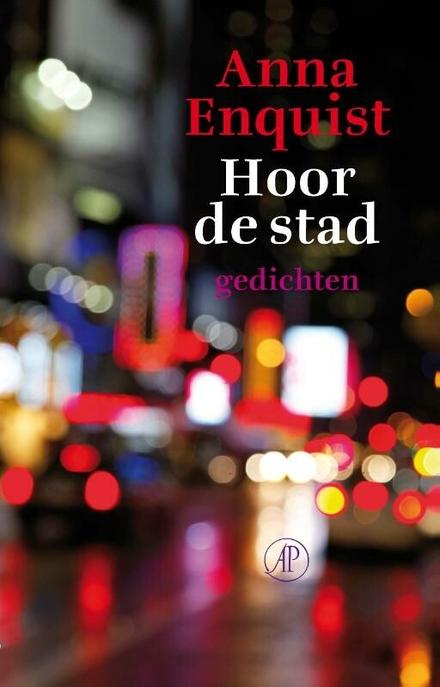 Hoor de stad : gedichten