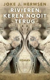 Rivieren keren nooit terug : roman