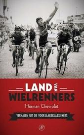Land van wielrenners : verhalen uit de voorjaarsklassiekers