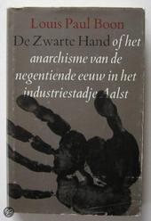 De Zwarte Hand, of Het anarchisme van de negentiende eeuw in het industriestadje Aalst