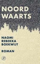 Noordwaarts : roman