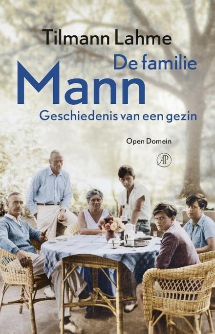 Leestip foto van: De familie Mann : geschiedenis van een gezin | Een boek van Tilmann Lahme