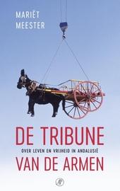 De tribune van de armen : over leven en vrijheid in Andalusië