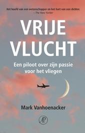 Vrije vlucht : een piloot over zijn passie voor het vliegen