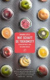 Wat schaft de toekomst? : eten in een volle, hete én slimme wereld