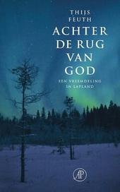 Achter de rug van God : een vreemdeling in Lapland