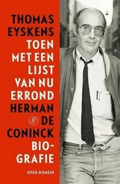 Toen met een lijst van nu errond : Herman de Coninck : biografie