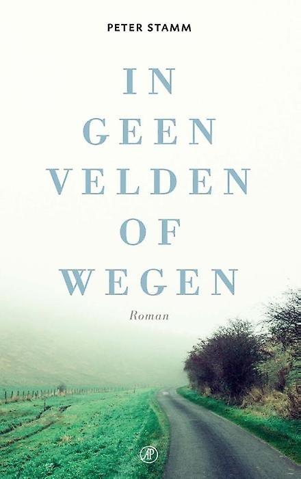 In geen velden of wegen : roman