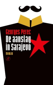 De aanslag in Sarajevo : roman