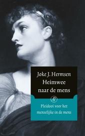 Heimwee naar de mens : essays over kunst, literatuur en filosofie : pleidooi voor het menselijke in de mens