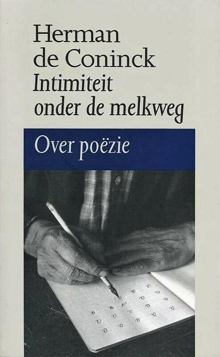 Intimiteit onder de melkweg : over poëzie