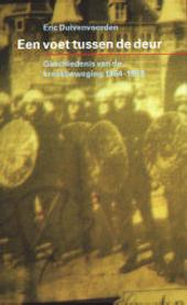 Een voet tussen de deur : geschiedenis van de kraakbeweging 1964-1999