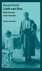 Liefs van Boy : brieven van Roald Dahl aan zijn moeder