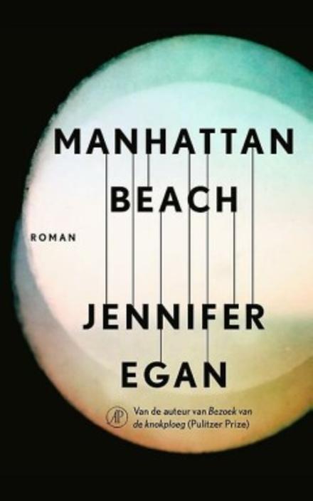 Leestip foto van: Manhattan Beach : roman | Een boek van Jennifer Egan