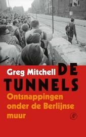 De tunnels : ontsnappingen onder de Berlijnse muur