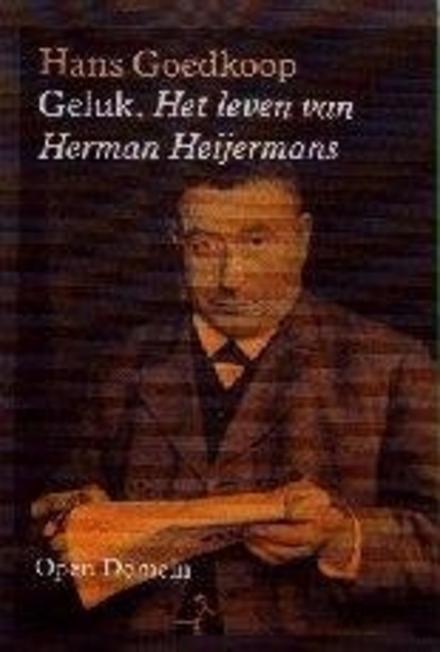 Geluk : het leven van Herman Heijermans