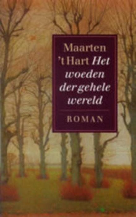 Het woeden der gehele wereld : roman