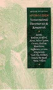Afgronden : verontrustende literatuur uit de Romantiek : geïllustreerd met verhalen van bekende en onbekende auteur...