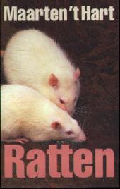 Ratten : over het gedrag, de leefwijze en het leervermogen van de rat, over de rattenbestrijding en de rattenkoning...