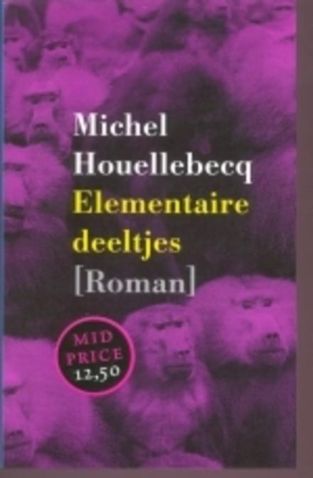 Elementaire deeltjes : roman