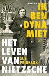 Ik ben dynamiet : het leven van Nietzsche