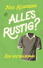 Alles rustig? : een voetbalroman