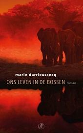 Ons leven in de bossen : roman