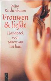 Vrouwen en liefde : handboek voor zaken van het hart