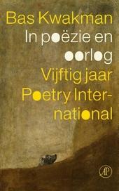 In poëzie en oorlog : vijftig jaar Poetry International