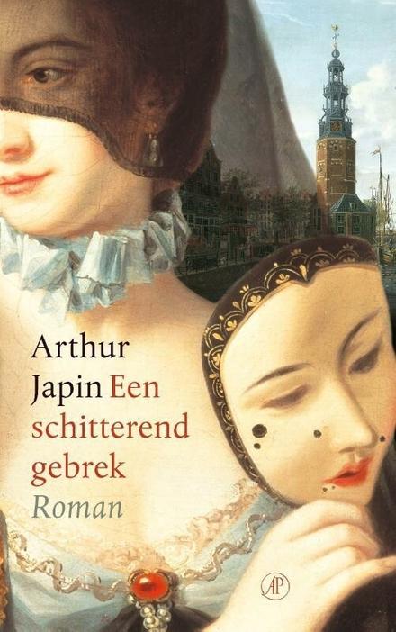 Een schitterend gebrek : roman - Een meeslepend historisch roman