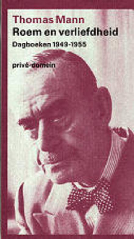 Roem en verliefdheid : dagboeken 1949-1955