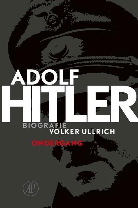 Adolf Hitler. Deel II, De jaren van ondergang 1939-1945