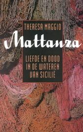 Mattanza : liefde en dood in de wateren van Sicilië
