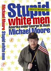 Stupid white men : Amerika onder George W. Bush