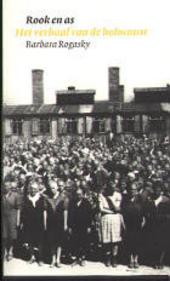 Rook en as : het verhaal van de holocaust