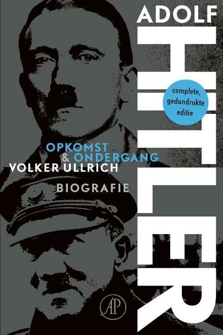Adolf Hitler : opkomst en ondergang