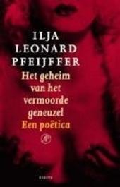Het geheim van het vermoorde geneuzel : een poëtica