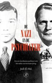 De nazi en de psychiater : hoe een Amerikaanse psychiater in de ban raakte van Hermann Göring